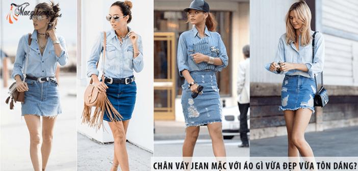 Chân váy Jean mặc với áo gì vừa đẹp vừa tôn dáng?