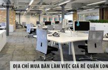 Địa chỉ mua bàn làm việc giá rẻ quận Long Biên, Hà Nội