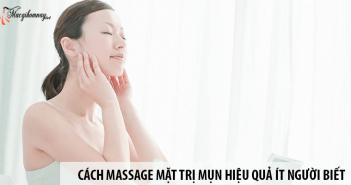 Cách massage mặt trị mụn hiệu quả ít người biết